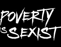 Poverty is Sexist: It's about time someone said it